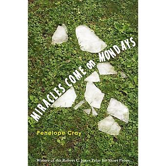 Miracles Come on Mondays by Other Penelope Cray