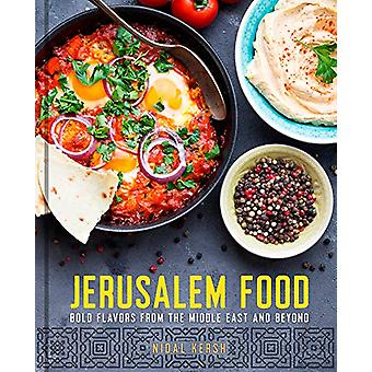 Jerusalem Food - Bold Flavors from the Middle East and Beyond by Nidal