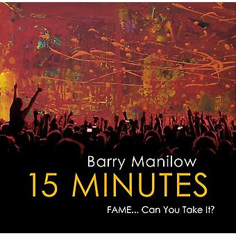 Barry Manilow - 15 Minutes [CD] USA import