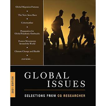 Global Issues 2021 Edition  Selections from CQ Researcher by Edited by CQ Researcher