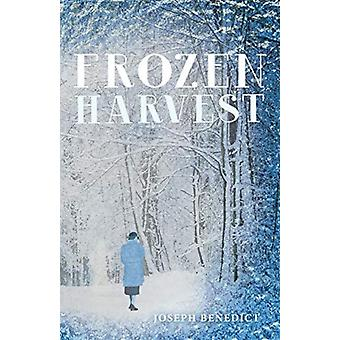 Frozen Harvest by Joseph Benedict