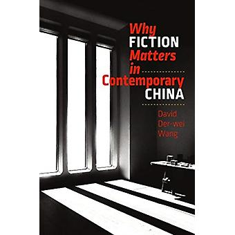 Why Fiction Matters in Contemporary China by David Derwei Wang