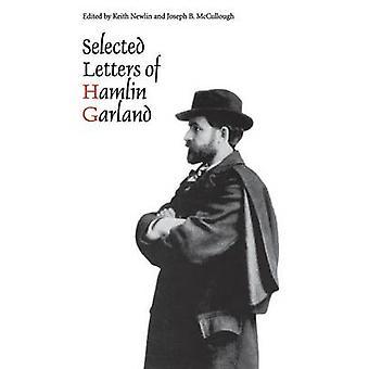 Hamlin Garlandin Valitut Kirjeet Hamlin Gallandista - Keith Newlin -