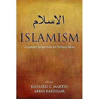 Islamism - angripna perspektiv på politisk Islam av Richard C. Mar