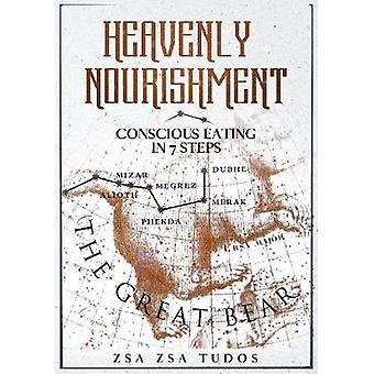 Heavenly Nourishment - Conscious eating in 7 steps by Zsa Tudos - 9780