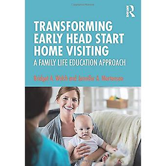 Transforming Early Head Start Home Visiting - A Family Life Education
