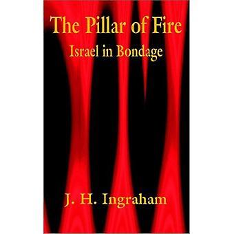 The Pillar of Fire - Israel in Bondage by J H Ingraham - 9781410100863
