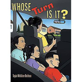 Whose Turn Is It? by Toyia Watkins-Bedeau - 9781480866645 Book