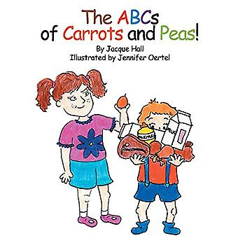 The ABCs of Carrots and Peas by Jacque Hall - 9781631320224 Book