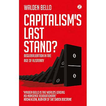 Capitalism's Last Stand? - Deglobalization in the Age of Austerity by