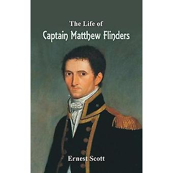 The Life of Captain Matthew Flinders by Ernest Scott - 9789352970254
