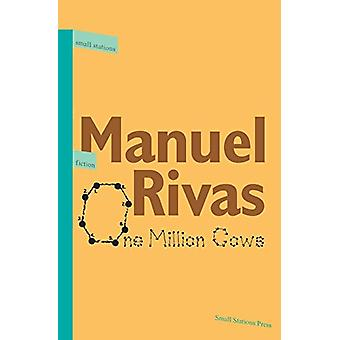 One Million Cows (Small Stations Fiction Book 1) by Manuel Rivas - 97