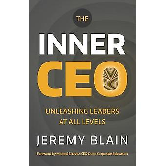 The Inner CEO Unleashing leaders at all levels