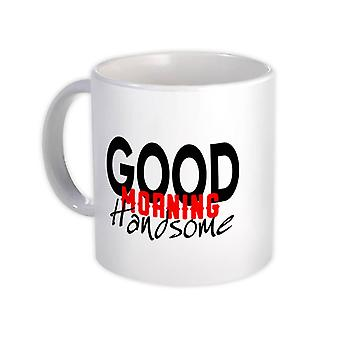 هدية القدح : صباح الخير وسيم الزوج