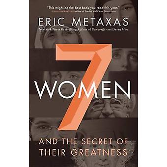 Syv kvinner av Eric Metaxas
