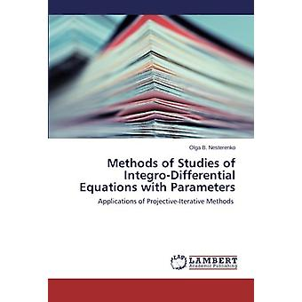 Methods of Studies of Integro-Differential Equations with Parameters -