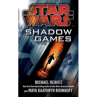Star Wars Shadow Games by Maya Kaathryn BohnhoffMichael Reaves