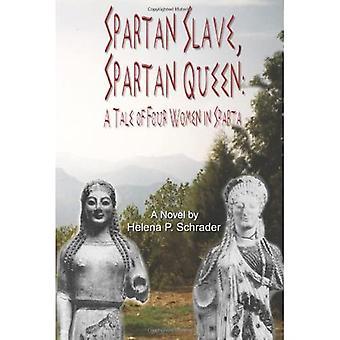Spartan Slave, Spartan Queen: A Tale of Four Women in Sparta