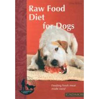 Raw Food Diet for Dogs by Silke Bohm