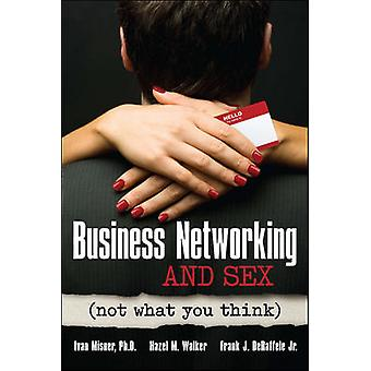 Business Networking and Sex Not What You Think IPRO DIST PRODUCT II