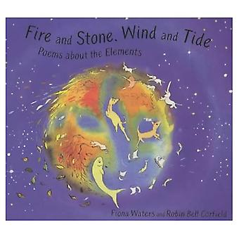 Fire and Stone, Wind and Tide: Elements Poems