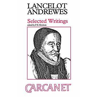 Valitut kirjoitukset Lancelot Andrewes & Volume Editor P E Hewison