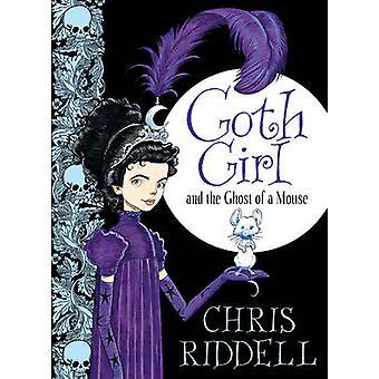 Goottityttö - ja Ghost hiiri (painokset) jonka Chris Riddell - 978