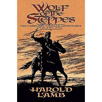 Wolf of the Steppes - The Complete Cossack Adventures - v. 1 by Harold