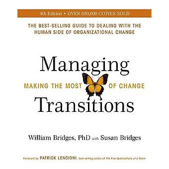 Managing Transitions - Making the Most of Change (Revised 4th Edition)