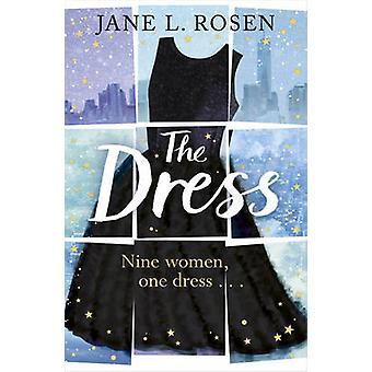 The Dress - Nine Women - One Dress... by Jane L. Rosen - 9781784755300