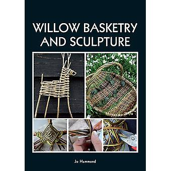 Willow Basketry and Sculpture by Jo Hammond - 9781847976819 Book