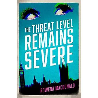 The Threat Level Remains Severe by Rowena Macdonald - 9781910709153 B