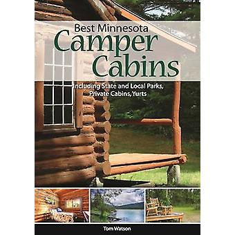Best Minnesota Camper Cabins - Roughing It in Comfort by Tom Watson -