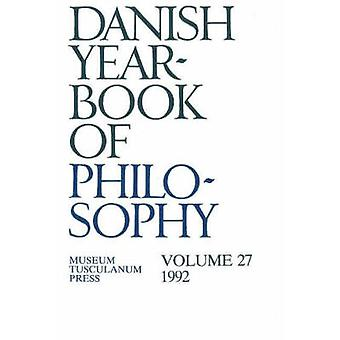 Danish Yearbook of Philosophy - 1992 - v. 27 (Revised edition) by Finn