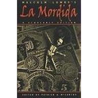Malcolm Lowry van - La Mordida - (geannoteerde editie) door Malcolm Lowry - P