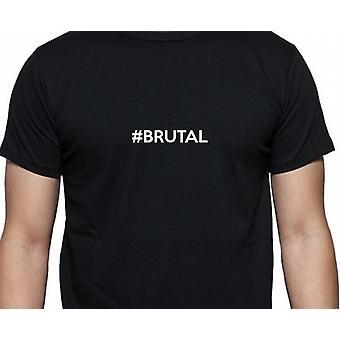 #Brutal Hashag Brutal svart hånd trykt T skjorte