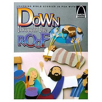 Ner genom taket: Mark 2:1-12 och Lukas 5:18-26 för barn (Arch böcker (Häftad)) (Arch böcker)