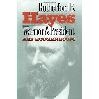 Rutherford B.Hayes: Warrior och President