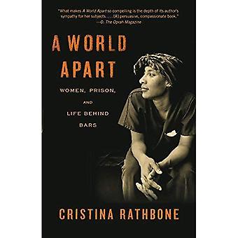 Un monde à part: Femmes, Prison et la vie derrière les barreaux