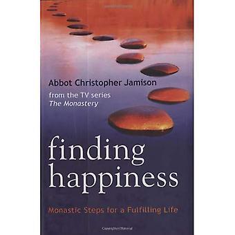 Hitta lycka: Monastic stegen för ett liv som uppfyller