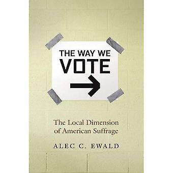 La façon dont nous votons: Local Dimension du Suffrage américain