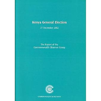 Kenya General Election 27 December 2002: A Report of the Commonwealth Observer Group