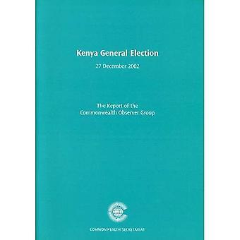 Kenian vaaleissa 27 päivänä joulukuuta 2002: raportti Commonwealth tarkkailuryhmän