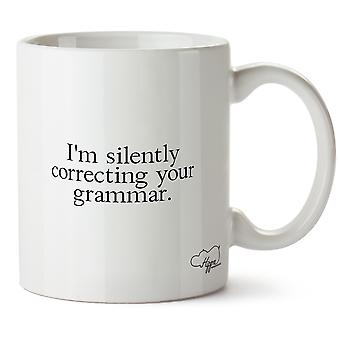 Hippowarehouse I'm Silently Correcting Your Grammar 10oz Mug Cup