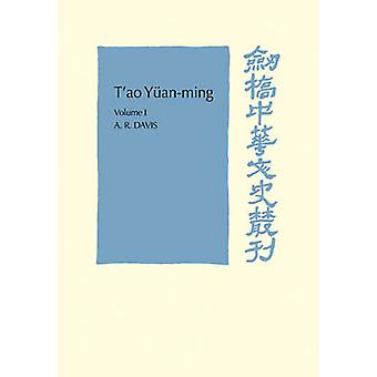 TAo YuanMing Volume 1 Translation and Commentary His Works and Their Meaning by Davis & A. R.