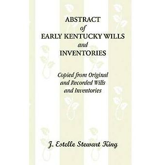 Sammandrag av tidig Kentucky testamenten och varulager kopieras från Original och inspelade testamenten och inventeringar av kung & J. Estelle Stewart