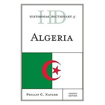Historical Dictionary of Algeria by Naylor & Phillip C