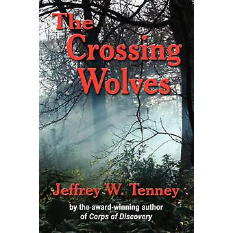 The Crossing Wolves by Tenney & Jeffrey W.