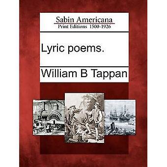 Lyriske digte. af Tappan & William B