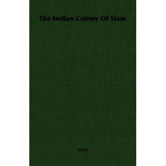 La colonia indiana del Siam di Anon